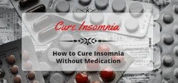 Cure Insomnia without Medication
